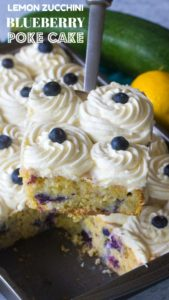 Blueberry Zucchini Poke Cake is tender, moist and delicious. Made with zucchini, olive oil, lots of fresh lemon zest and juicy blueberries. Topped with lemon buttercream!