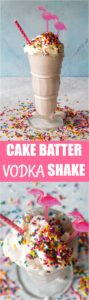 Vodka Cake Batter Shake is how adults have their birthday cake these days. Creamy, refreshing, with lots of sprinkles and a splash of vodka.