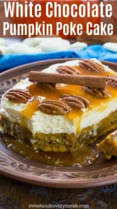 Pumpkin Poke Cake is deliciously infused with a sweet white chocolate sauce, topped with cream cheese frosting, caramel and crunchy pecans.