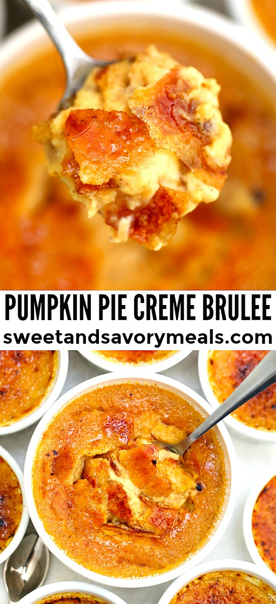Pumpkin Pie Creme Brulee is a French classic dessert transformed to sweeten your Thanksgiving table with its pumpkin flavor and crunchy top. #pumpkin #cremebrulee #thanksgiving #sweetandsavorymeals #glutenfree