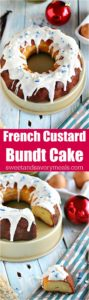 Vanilla French Custard Bundt Cake is a smooth, silky and festive dessert with delicious vanilla notes and a perfect soft and tender custard texture.
