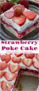 Strawberry Poke Cake is made with white cake, soaked with a mixture of white chocolate strawberry sauce, topped with strawberry pie filling and creamy whipped cream.