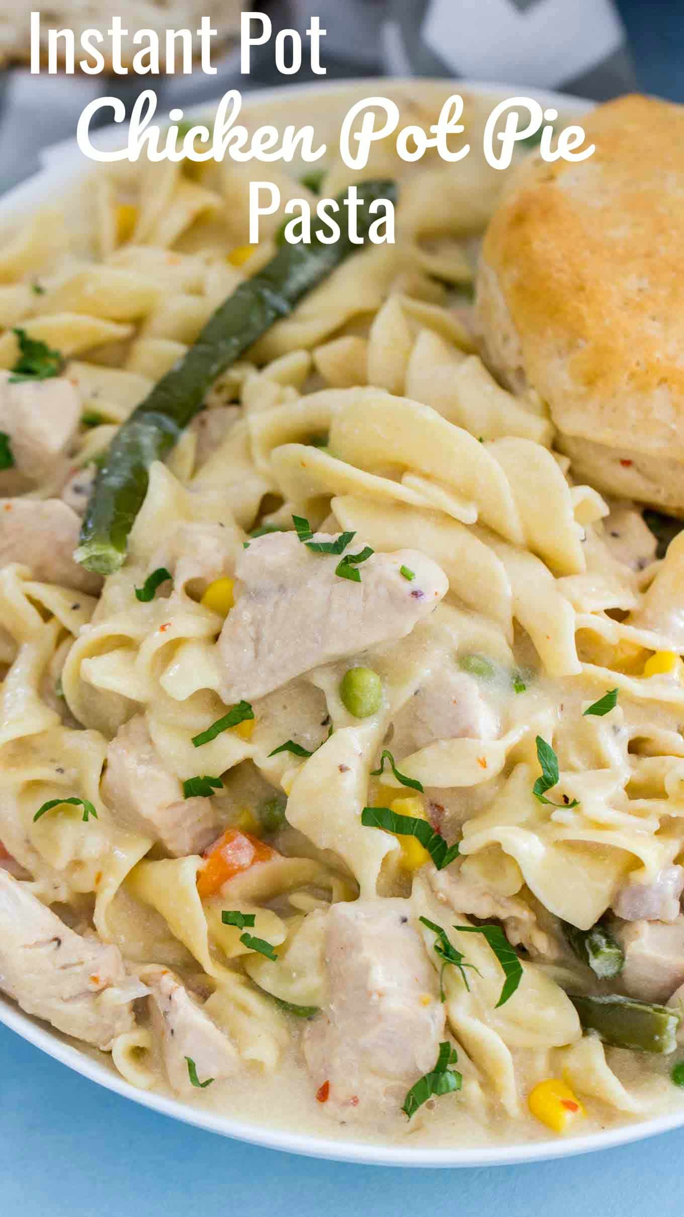 Instant Pot Pasta Recipes - Chicken Pot Pie Pasta