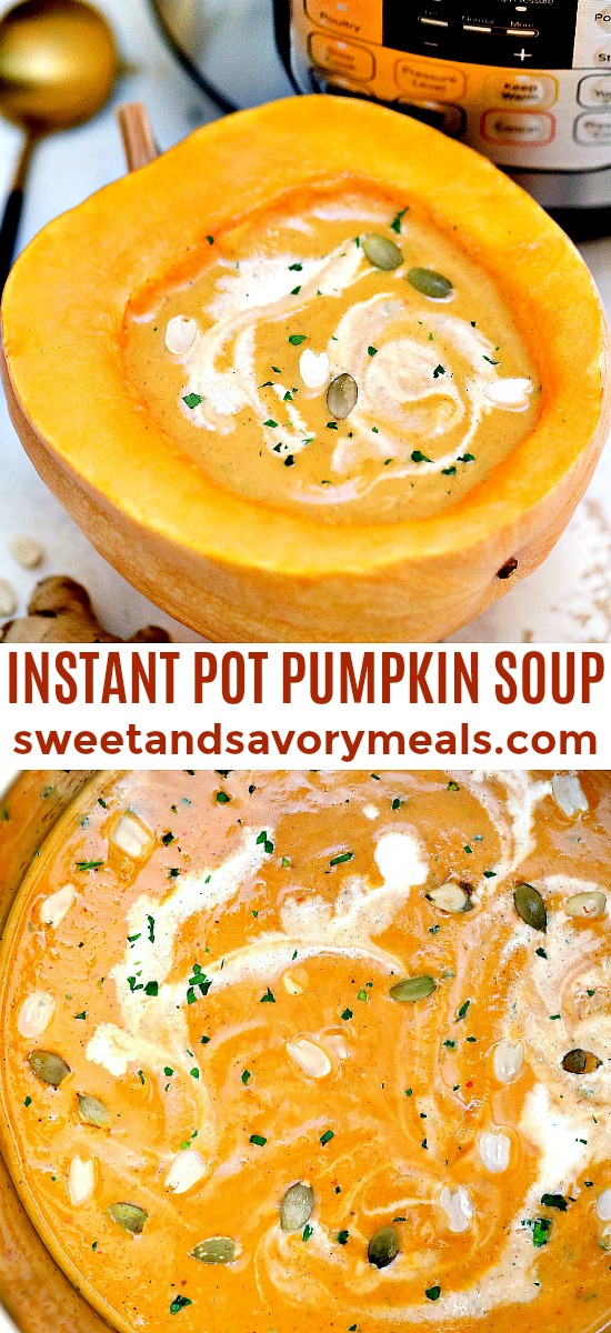 Instant Pot Pumpkin Soup makes for an easy and quick dish that is perfect for the chilly nights of autumn and winter! It is creamy, flavorful, and healthy! #pumpkinsoup #souprecipes #pumpkin #thanksgiving #sweetandsavorymeals #instantpot #pressurecooker