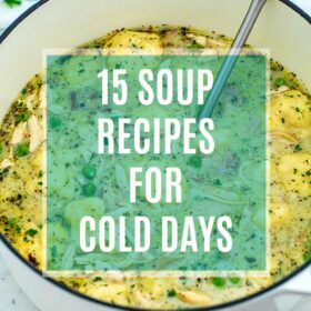 15 Best Soup Recipes for Cold Days. #souprecipes #roundup #bestrecipes #sweetandsavorymeals #soup